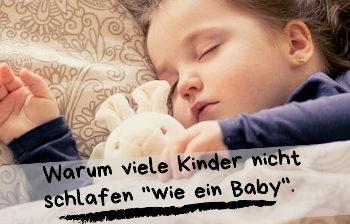 """Warum viele Kinder nicht schlafen wie """"ein Baby"""""""